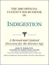 The 2002 Official Patient's Sourcebook on Indigestion
