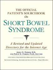 The Official Patient's Sourcebook on Short Bowel Syndrome