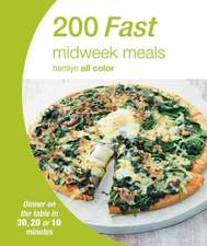 200 Fast Midweek Meals:  Dinner on the Table in 30, 20 or 10 Minutes
