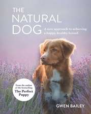 The Natural Dog: The Wellness Bible for Your Best Friend