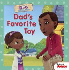 Dad's Favorite Toy:  And 107 Other Issues You Might Run Into in College