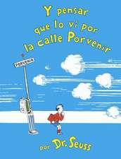 Y Pensar Que Lo VI En La Calle Porvenir (and to Think That I Saw It on Mulberry Street)