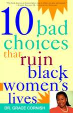 Ten Bad Choices That Ruin Black Women's Lives