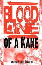 Bloodline of a Kane:  Kane Family Saga Series