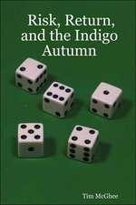 Risk, Return, and the Indigo Autumn