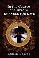 In the Course of a Dream Emanuel for Love