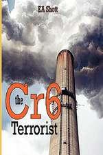 The Cr6 Terrorist