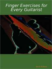 Finger Exercises for Every Guitarist