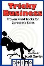 Tricky Business:  Proven Mind Tricks for Corporate Sales