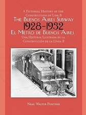 The Buenos Aires Subway:  A Pictorial History of the Construction of Line B, 1928 1932
