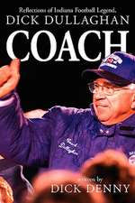 Coach Reflections of Inidana Football Legend Dick Dullaghan