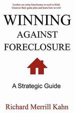 Winning Against Foreclosure:  Lenders Are Using Foreclosures to Steal Us Blind. Uncover Their Game Plan and Learn How to Win!