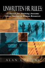 Unwritten HR Rules:  21 Secrets for Attaining Awesome Career Success in Human Resources