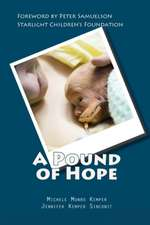 A Pound of Hope:  The True Story of Heart-Wrenching Struggles for Survival, Devastating Financial Loss, and the Power of Hope That Comes