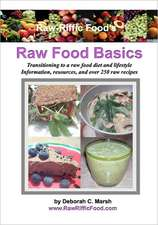 Raw-Riffic Food's Raw Food Basics:  Transitioning to a Raw Food Diet and Lifestyle