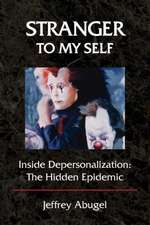 Stranger to My Self:  The Hidden Epidemic