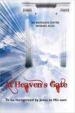 At Heaven's Gate:  To Be Recognized by Jesus as His Own