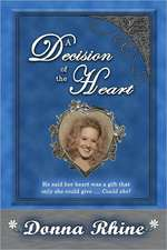 A Decision of the Heart:  The Michigan Chronicles Series