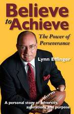 Believe to Achieve:  The Power of Perseverance