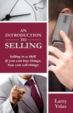 An Introduction to Selling:  Selling Is a Skill. If You Can Buy Things You Can Sell Things