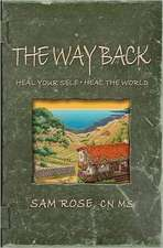 The Way Back:  Heal Your Self, Heal the World