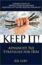 Keep It!:  Advanced Tax Strategies for Iras