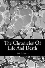 The Chronicles of Life and Death:  Keep Your Loved Ones Healthy in Every Disaster, from Wildfires to a Complete Societal Collapse