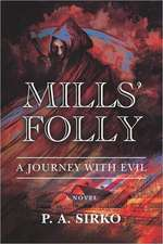 Mills' Folly - A Journey with Evil