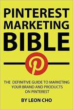 Pinterest Marketing Bible