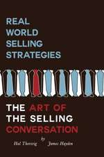 Real World Selling Strategies-The Art of the Selling Conversation