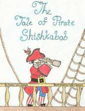 The Tale of Pirate Shishkabob