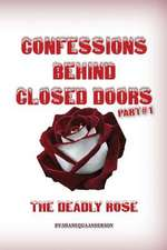 Confessions Behind Closed Doors/ The Deadly Rose