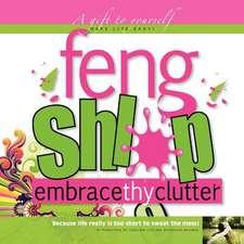 Feng Shlop Embrace Thy Clutter