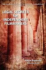 Legal Secrets for Independent Filmmakers