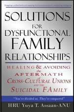 Solutions for Dysfunctional Family Relationships