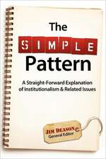The Simple Pattern:  A Straight-Forward Explanation of Institutionalism & Related Issues