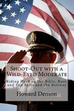 Shoot-Out with a Wild-Eyed Moderate