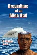 Dreamtime of an Alien God
