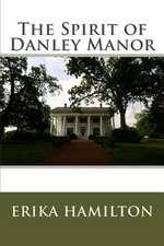 The Spirit of Danley Manor