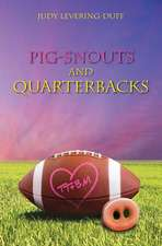 Pig Snouts and Quarterbacks
