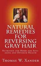 Natural Remedies for Reversing Gray Hair