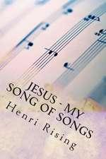 Jesus - My Song of Songs