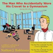 The Man Who Accidentally Wore His Cravat to a Gymnasium
