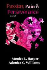 Passion Pain Perseverance