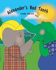 Alexander's Bad Tooth