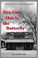 Hey Guy, This Is the Butterfly