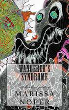 Wanderer's Syndrome