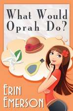 What Would Oprah Do