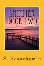 Shimmer Book Two