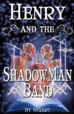 Henry and the Shadowman Band